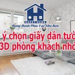 Gợi ý chọn giấy dán tường 3D phòng khách nhỏ