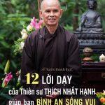 12 Lời dạy của thiền sư Thích Nhất Hạnh, giúp bạn bình an sống vui